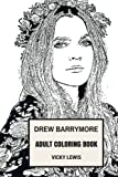 Drew Barrymore Adult Coloring Book: E.T Star and Golden Globe Winner, Bestselling Author and Controversial Youth Inspired Adult Coloring Book (Drew Barrymore Books)