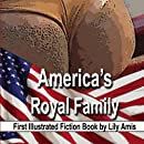 America's Royal Family: First Illustrated Fiction Book by Lily Amis