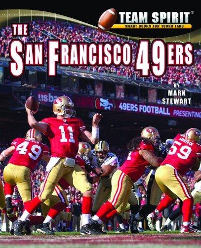 Read Online The San Francisco 49ers (Team Spirit (Norwood)) PDF