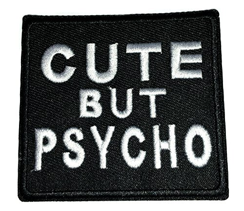 CUTE BUT PSYCHO Patch Funny Saying Text