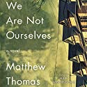 We Are Not Ourselves Audiobook by Matthew Thomas Narrated by Mare Winningham