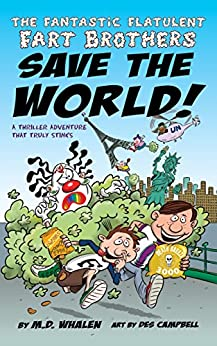 Download for free The Fantastic Flatulent Fart Brothers Save the World!: A Comedy Thriller Adventure that Truly Stinks; US edition