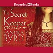 The Secret Keeper: A Novel of Kateryn Parr | Sandra Byrd
