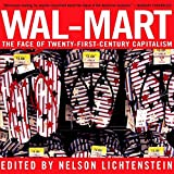 Wal-Mart: A Field Guide to America's Largest Company and the World's Largest Employer