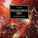 Promethean Sun: The Horus Heresy Hörbuch von Nick Kyme Gesprochen von: Saul Reichlin