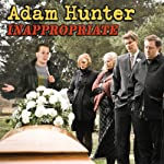 Inappropriate | Adam Hunter