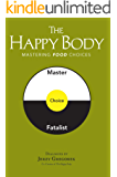 The Happy Body: Mastering Food Choices