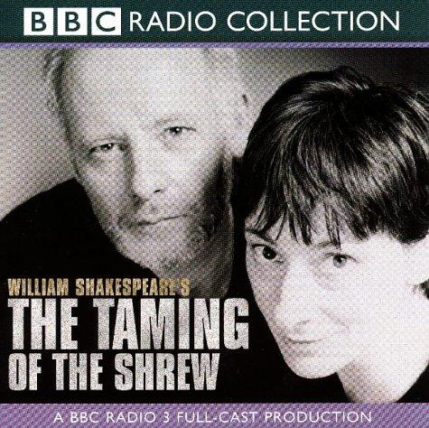 Read Online The Taming of the Shrew: BBC Radio 3 Full-cast Dramatisation (BBC Radio Collection) PDF