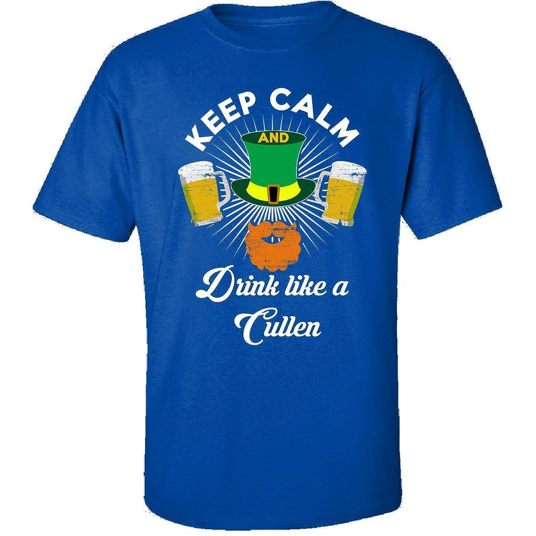 St Patricks Day Keep Calm Drink Like A Cullen - Adult Shirt