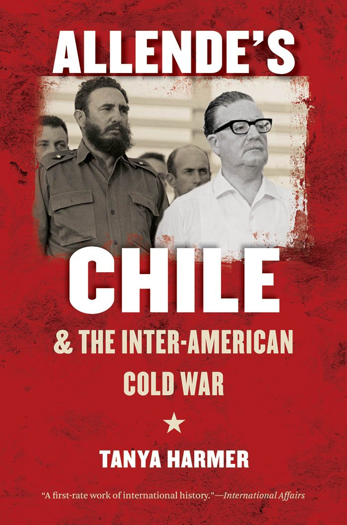 allende-s-chile-and-the-inter-american-cold-war-the-new-cold-war-history