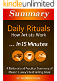 Summary: Daily Rituals How Artists Work…In 15 Minutes – A Rational and Practical Summary of Mason Currey's Best Selling Book