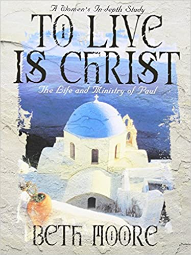 To Live Is Christ The Life And Ministry Of Paul Member