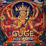 Guge – Ages of Gold: The West Tibetan Masterpieces
