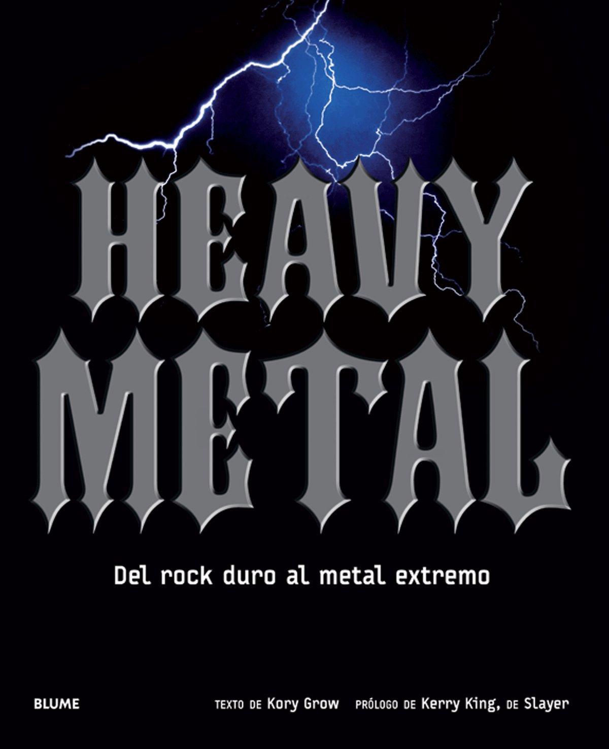 Heavy Metal: Del rock duro al metal extremo: Amazon.es: Grow, Kory, Rodríguez Fischer, Cristina: Libros