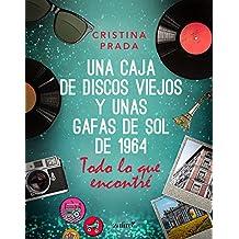Todo lo que encontré (Una caja de discos viejos y unas gafas de sol de 1) (Spanish Edition)