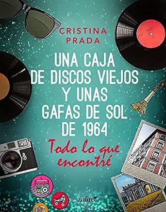 Todo lo que encontré (Una caja de discos viejos y unas gafas de sol de 1) eBook: Prada, Cristina: Amazon.es: Tienda Kindle