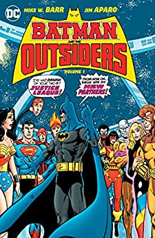 Batman and the Outsiders (1983-1987) Vol. 1 by [Barr, Mike, Wolfman, Marv]