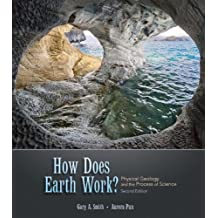 How Does Earth Work? Physical Geology and the Process of Science (2nd Edition) by Smith, Gary, Pun, Aurora (2009) Paperback