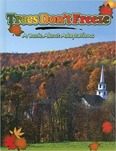 Trees Don't Freeze: A Book about Adaptations (Big Ideas for Young Scientists)