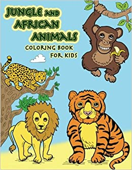 Jungle and African Animals Coloring Book: A fun hand drawn ...