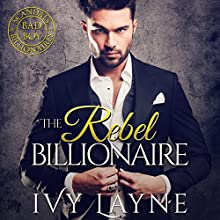 The Rebel Billionaire Audiobook by Ivy Layne Narrated by CJ Bloom, Beckett Graylock