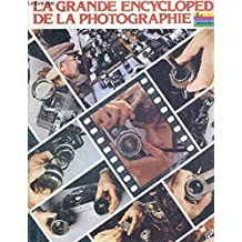 La Grande encyclopédie de la photographie