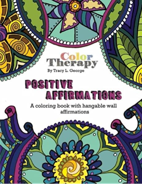 Amazon.com: Positive Affirmations: An Adult Coloring Book (9781535295444):  George, Tracy L.: Books
