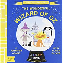 The Wonderful Wizard of Oz: A BabyLit Colors Primer