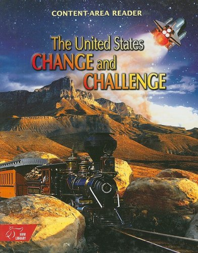 United States History: Content-Area Reader United States: Change & Challenge Student Edition Grades 6-8 2003