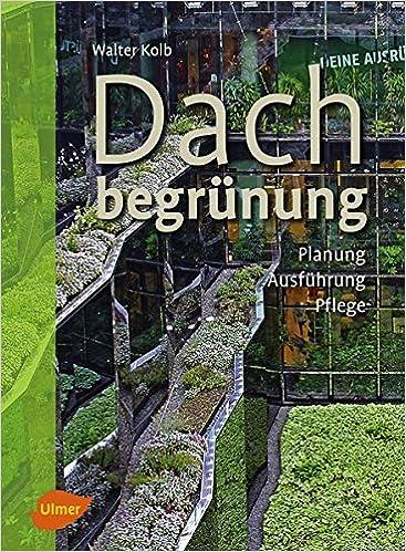 Top Dachbegrünung: Planung, Ausführung, Pflege: Amazon.de: Walter Kolb &YV_41