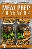 Meal Prep Cookbook: easy and delicious recipes to prep your week - lunch edition (Book 2)