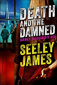 Death and the Damned (Sabel Security Book 3) by [James, Seeley]