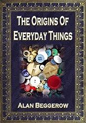 Origins Of Everyday Things