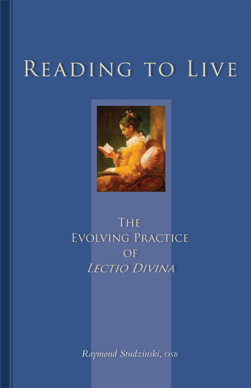 Reading To Live: The Evolving Practice of Lectio Divina (Cistercian Studies)