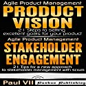 Agile Product Management: Product Vision & Stakeholder Engagement Audiobook by Paul Vii Narrated by Randal Schaffer