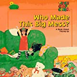 Who Made This Big Mess?, Time-Life Books Editors, 0783545053