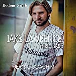 Jake Lawrence, Third Base: Bottom of the Ninth, Book 3 | Jean C. Joachim