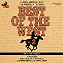 Best of the West Expanded Edition, Vol. 2: Classic Stories from the American Frontier Audiobook by Zane Grey, Elmer Kelton, Matt Braun, Loren Estleman, Gary McCarthy, Bill Gulick Narrated by Roseanne Cash, Gary Morris, Ed Asner, Crystal Gayle