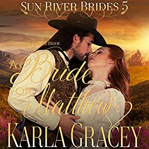 Mail Order Bride - A Bride for Matthew Audiobook
