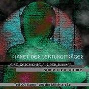 Kampf um die Milchstraße (Planet der Leistungsträger 27) | Peter A. Kettner