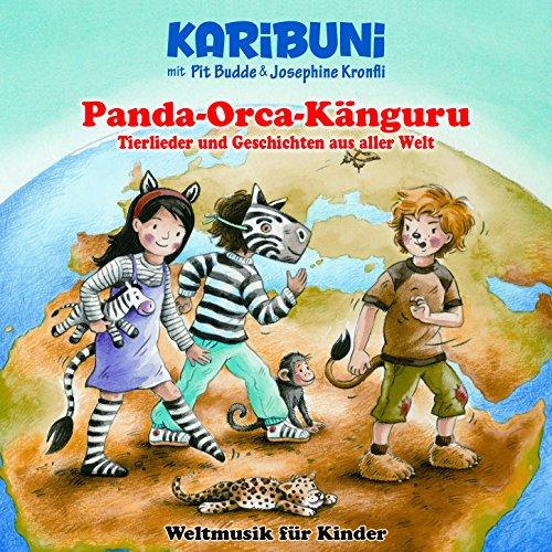 Panda - Orca - Känguru - Tierlieder und Geschichten aus aller Welt