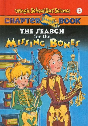 Download The Search for the Missing Bones (The Magic School Bus Chapter Book, No. 2) PDF