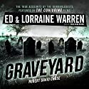 Graveyard: Ed & Lorraine Warren, Book 1 Audiobook by Ed Warren, Robert David Chase, Lorraine Warren Narrated by Todd Haberkorn
