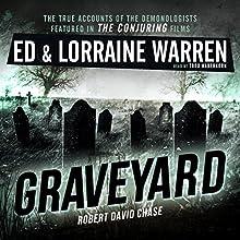 Graveyard: Ed & Lorraine Warren, Book 1 | Livre audio Auteur(s) : Ed Warren, Lorraine Warren, Robert David Chase Narrateur(s) : Todd Haberkorn