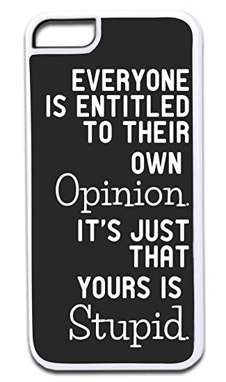 Amazoncom Everyone Is Entitled To Their Own Opinion Funny Quote