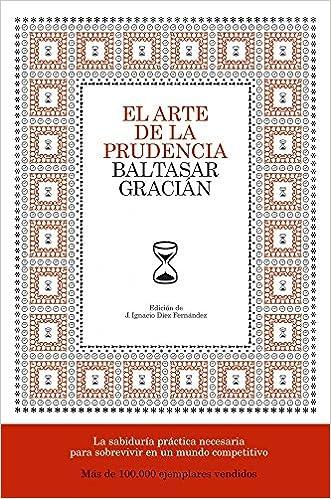 El Arte De La Prudencia Fuera De Colección Spanish Edition Gracián Baltasar 9788484606413 Books