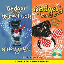 Badger the Mystical Mutt & Badger the Mystical Mutt and the Barking Boogie Audiobook by Lyn McNicol Narrated by Angus King