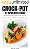 Crock-Pot Recipes Cookbook: Healthy Easy and Delicious Dump Meals