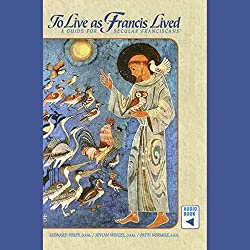 To Live as Francis Lived