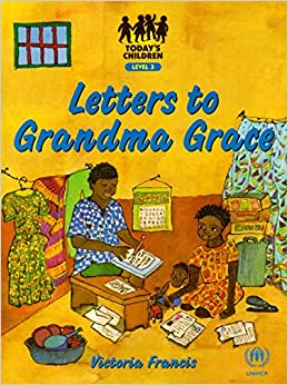 Letters to Grandma Grace: Level 3 (Today's Children - Social Issues) by Victoria Francis (7-Dec-1999)